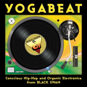 Yoga Beat - Conscious Hip Hip and Organic Electronica from Black Swan (2012)