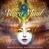 Vajra-Mind---Meditative-Soundscapes