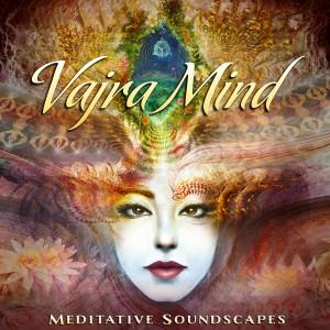Vajra-Mind---Meditative-Soundscapes